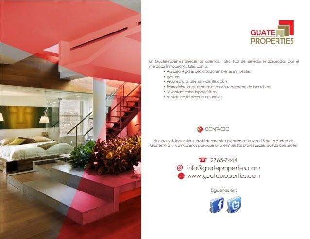 En GuateProperties ofrecemos además, otro tipo de servicios relacionados con el  mercado inmobiliario, tales como:  • Ases...