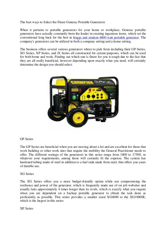 The best ways to Select the Finest Generac Portable Generators  When it pertains to portable generators for your home or w...