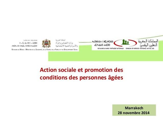 Action sociale et promotion des  conditions des personnes âgées  Marrakech  28 novembre 2014