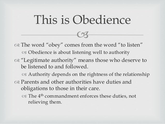 obedience to parents As our heavenly parent, god doesn't force us to obey him, but he teaches us that obedience is for our best and he, as a perfect and all-knowing father, discerns what that is the biblical concept of obedience could be defined as humble compliance to god's commands.