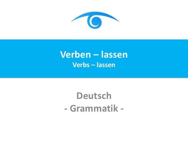 Deutsch - Grammatik - Verben – lassen Verbs – lassen