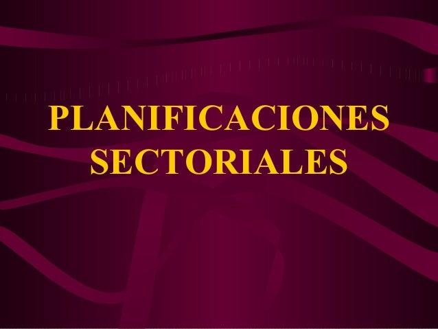 PLANIFICACIONES SECTORIALES