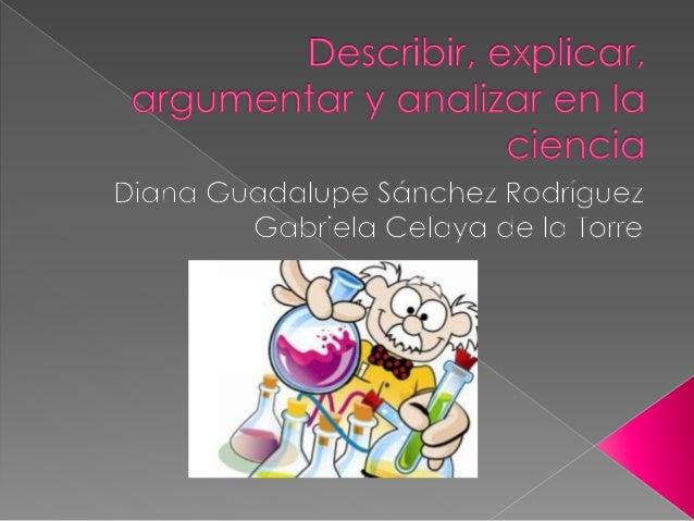Explicar Necesitamos explicar las cosas. Un rasgo que caracteriza al ser humano es su curiosidad innata por encontrar expl...
