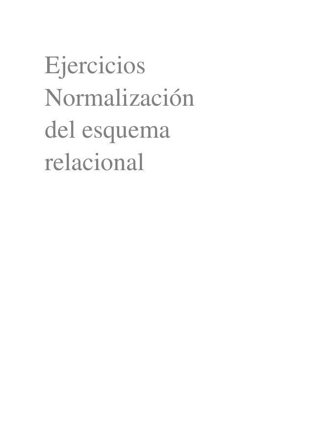 Ejercicios Normalización del esquema relacional