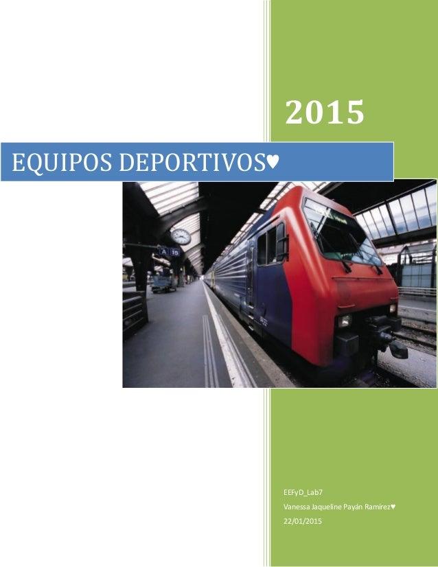 2015 EEFyD_Lab7 Vanessa Jaqueline Payán Ramírez♥ 22/01/2015 EQUIPOS DEPORTIVOS♥