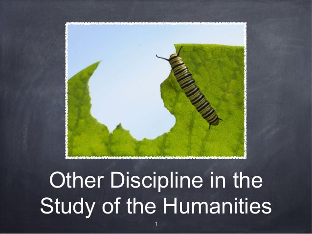 Other Discipline in the Study of the Humanities 1