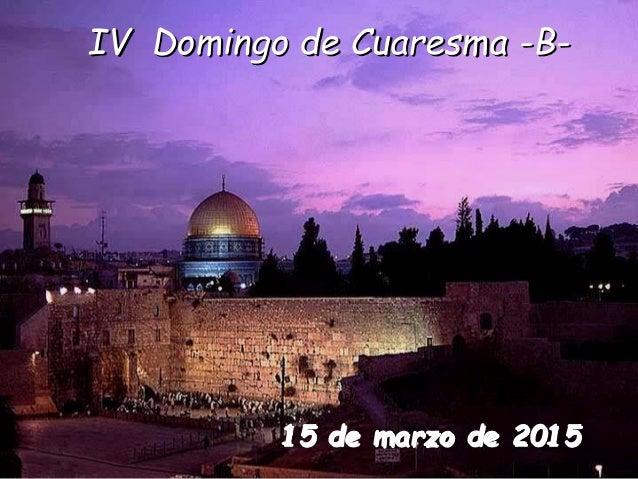 15 de marzo de 2015 IV Domingo de Cuaresma -B-