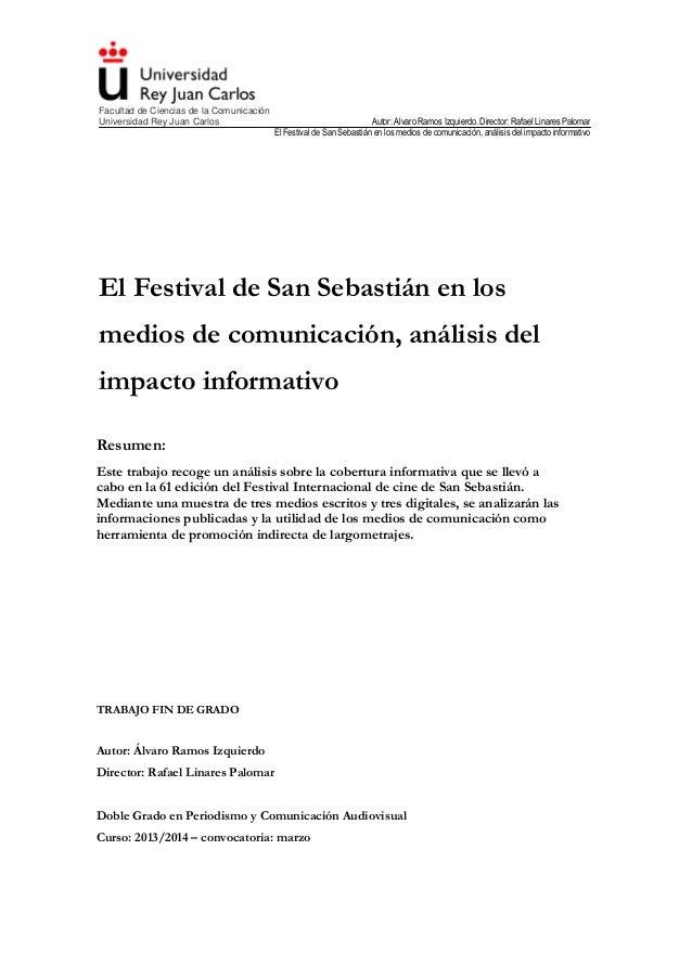 Facultad de Ciencias de la Comunicación Universidad Rey Juan Carlos Autor: Álvaro Ramos Izquierdo. Director: Rafael Linare...