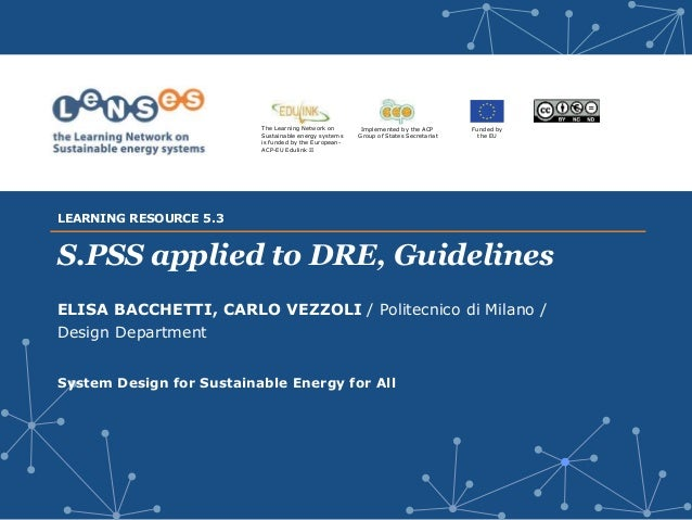 Implemented by the ACP Group of States Secretariat Funded by the EU The Learning Network on Sustainable energy systems is ...