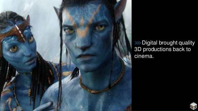 ⋙Digital brought quality 3D productions back to cinema.