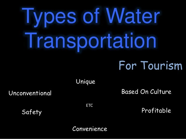 Types of Water Transportation For Tourism Unique Profitable Unconventional Based On Culture Safety Convenience ETC