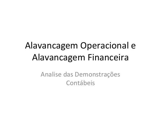 Alavancagem Operacional e Alavancagem Financeira Analise das Demonstrações Contábeis