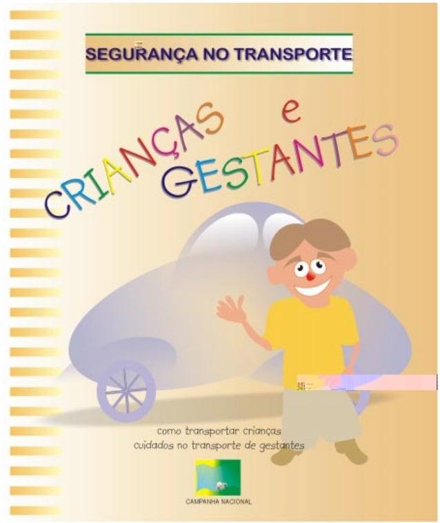 3 CRIANÇAS E GESTANTES Segurança no Transporte de