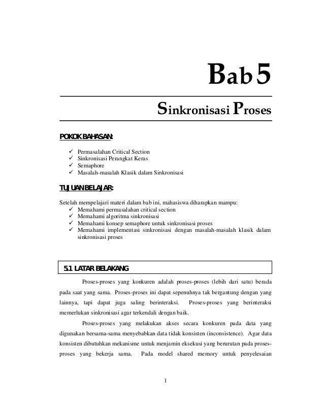 1 Bab5 Sinkronisasi Proses POKOK BAHASAN: Permasalahan Critical Section Sinkronisasi Perangkat Keras Semaphore Masalah-mas...