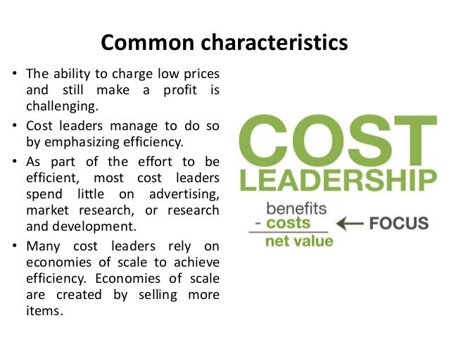 cost leadership differentiation focused cost leadership In the case of cost leadership, one advantage is that cost leaders' emphasis on efficiency makes them well positioned to withstand price competition from rivals 55 focused cost leadership and focused differentiation 56 best-cost strategy 57 stuck in the middle 58 conclusion.