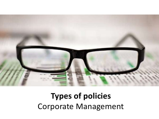 Types of policies Corporate Management