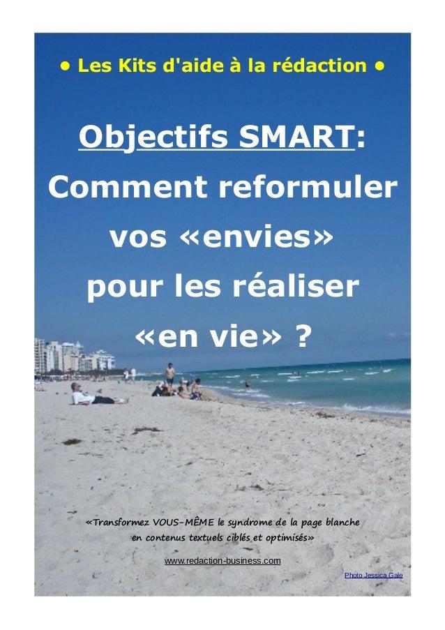 • Les Kits d'aide à la rédaction • Objectifs SMART: Comment reformuler vos «envies» pour les réaliser «en vie» ? «Transfor...