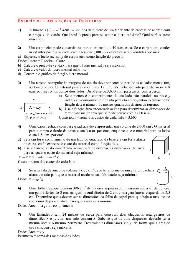 EXERCÍCIOS – APLICAÇÕES DE DERIVADAS 1) A função ( ) 800902 −+−= xxxL nos dá o lucro de um fabricante de canetas de acordo...