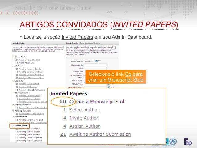 ARTIGOS CONVIDADOS (INVITED PAPERS) • Localize a seção Invited Papers em seu Admin Dashboard. Selecione o link Go para cri...
