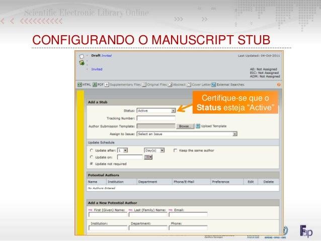 "CONFIGURANDO O MANUSCRIPT STUB Certifique-se que o Status esteja ""Active"""