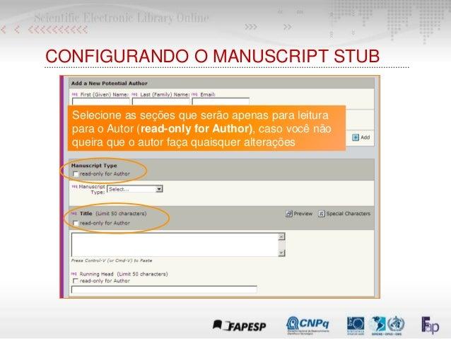 CONFIGURANDO O MANUSCRIPT STUB Selecione as seções que serão apenas para leitura para o Autor (read-only for Author), caso...