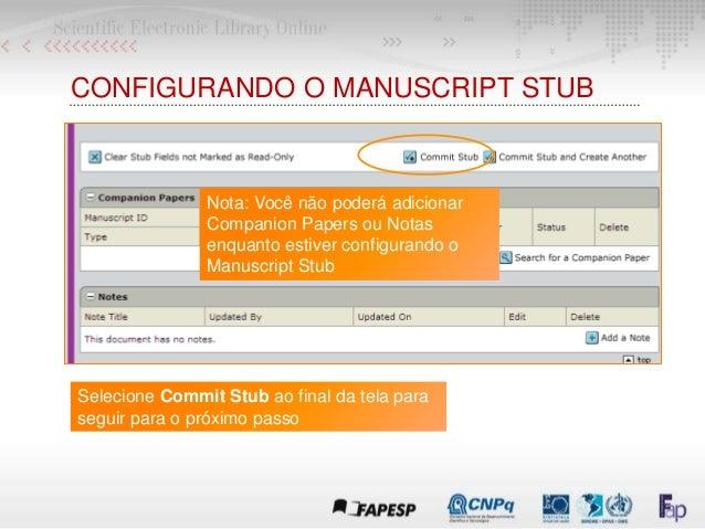 CONFIGURANDO O MANUSCRIPT STUB Selecione Commit Stub ao final da tela para seguir para o próximo passo Nota: Você não pode...