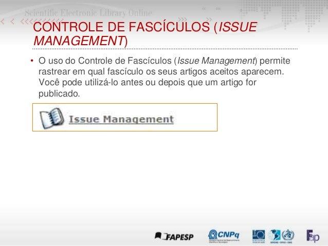 CONTROLE DE FASCÍCULOS (ISSUE MANAGEMENT) • O uso do Controle de Fascículos (Issue Management) permite rastrear em qual fa...