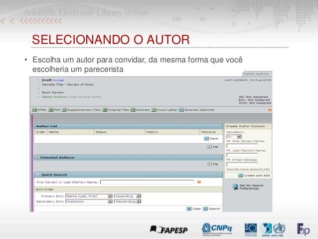 SELECIONANDO O AUTOR • Escolha um autor para convidar, da mesma forma que você escolheria um parecerista