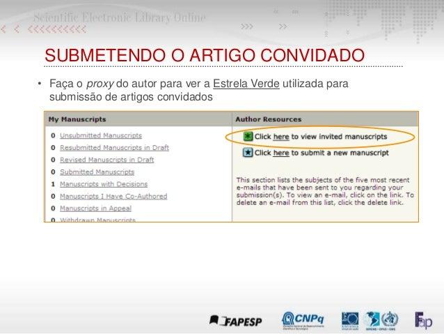 SUBMETENDO O ARTIGO CONVIDADO • Faça o proxy do autor para ver a Estrela Verde utilizada para submissão de artigos convida...