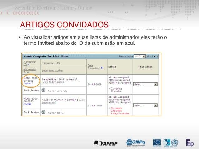 ARTIGOS CONVIDADOS • Ao visualizar artigos em suas listas de administrador eles terão o termo Invited abaixo do ID da subm...