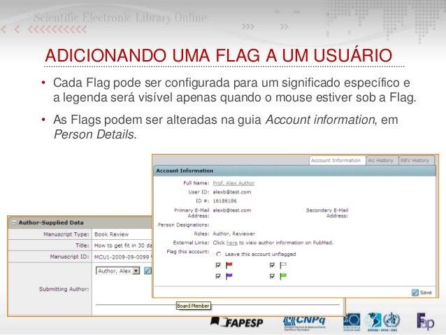 ADICIONANDO UMA FLAG A UM USUÁRIO • Cada Flag pode ser configurada para um significado específico e a legenda será visível...