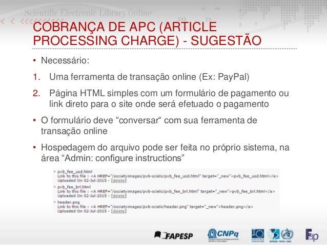 COBRANÇA DE APC (ARTICLE PROCESSING CHARGE) - SUGESTÃO • Necessário: 1. Uma ferramenta de transação online (Ex: PayPal) 2....