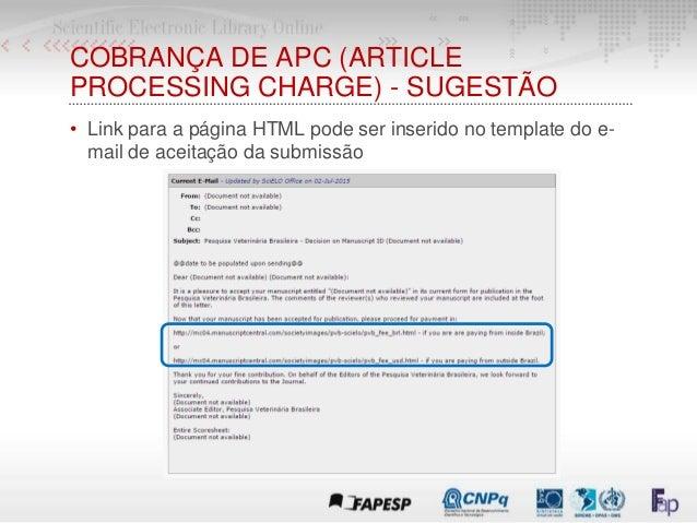COBRANÇA DE APC (ARTICLE PROCESSING CHARGE) - SUGESTÃO • Link para a página HTML pode ser inserido no template do e- mail ...