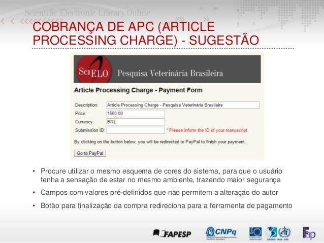 COBRANÇA DE APC (ARTICLE PROCESSING CHARGE) - SUGESTÃO • Procure utilizar o mesmo esquema de cores do sistema, para que o ...