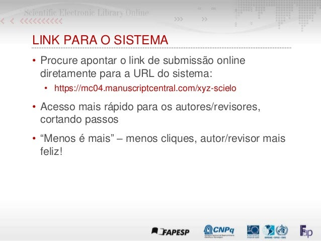 LINK PARA O SISTEMA • Procure apontar o link de submissão online diretamente para a URL do sistema: • https://mc04.manuscr...