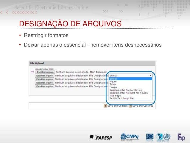 DESIGNAÇÃO DE ARQUIVOS • Restringir formatos • Deixar apenas o essencial – remover itens desnecessários