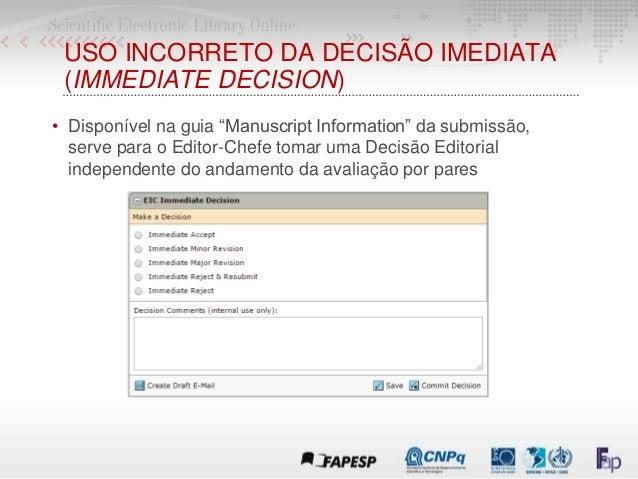 """USO INCORRETO DA DECISÃO IMEDIATA (IMMEDIATE DECISION) • Disponível na guia """"Manuscript Information"""" da submissão, serve p..."""