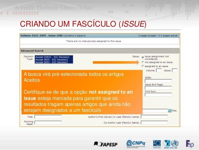 A busca virá pré-selecionada todos os artigos Aceitos Certifique-se de que a opção not assigned to an issue esteja marcada...