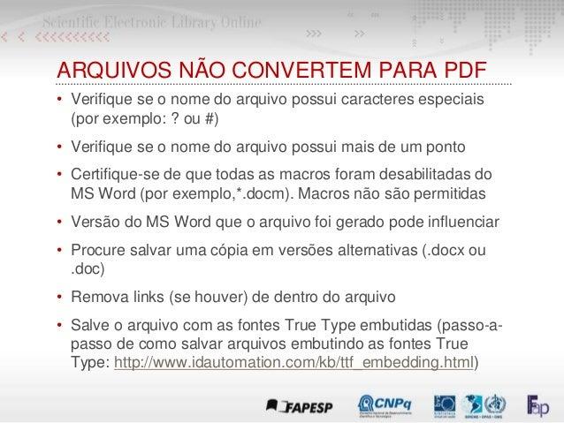 ARQUIVOS NÃO CONVERTEM PARA PDF • Verifique se o nome do arquivo possui caracteres especiais (por exemplo: ? ou #) • Verif...