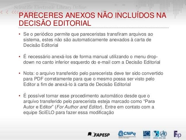 PARECERES ANEXOS NÃO INCLUÍDOS NA DECISÃO EDITORIAL • Se o periódico permite que pareceristas transfiram arquivos ao siste...