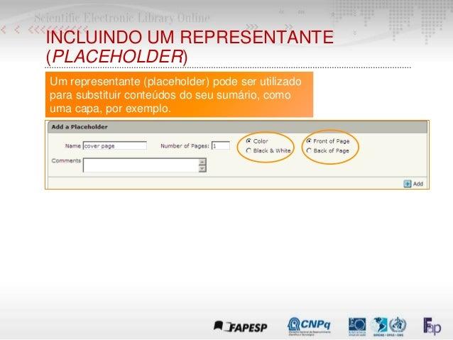 INCLUINDO UM REPRESENTANTE (PLACEHOLDER) Um representante (placeholder) pode ser utilizado para substituir conteúdos do se...