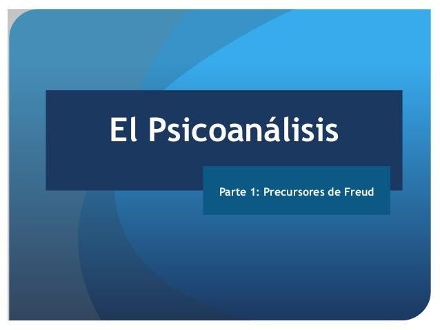 El Psicoanálisis Parte 1: Precursores de Freud