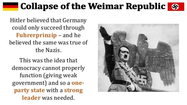 how did the weimar republic party Hitler's rise to power cannot be attributed to one event strengths of hitler and the nazi party why the weimar republic collapsed.