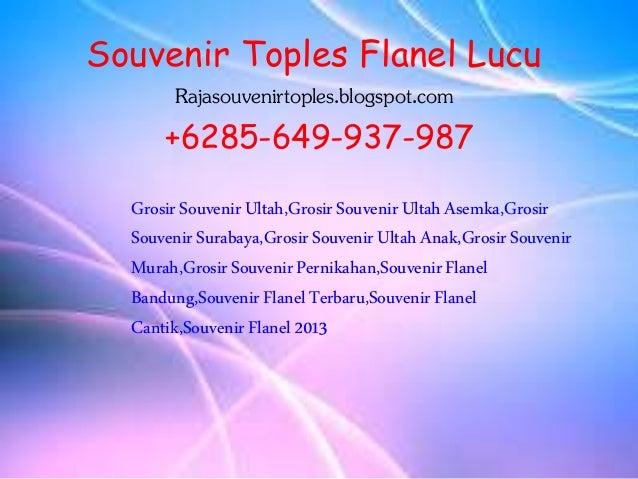 Souvenir Toples Flanel Lucu Rajasouvenirtoples.blogspot.com +6285-649-937-987 GrosirSouvenirUltah,GrosirSouvenirUltahAsemk...