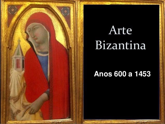 Arte Bizantina Anos 600 a 1453