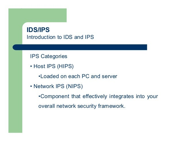 ids and ips Cloud-based ids ips market is driven by rising demand for effective and efficient solutions or systems to identify and prevent cyber-attacks western europe is expected to have the major.