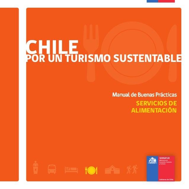 CHILECHILECHILEPOR UN TURISMO SUSTENTABLE Manual de Buenas Prácticas SERVICIOS DE ALIMENTACIÓN