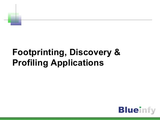 Footprinting, Discovery & Profiling Applications