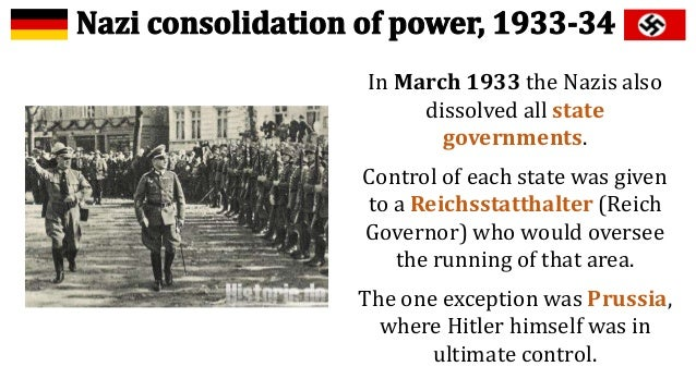 nazi consolidation of power in 1933 One uniquely german factor that might help explain the nazis' rise are the  his  rise to power was not purely electoral: the 1933 election was.