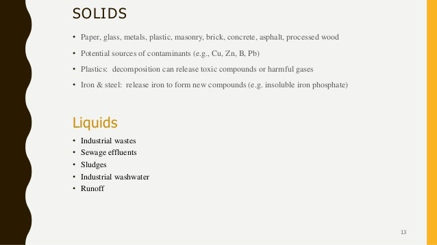 SOLIDS • Paper, glass, metals, plastic, masonry, brick, concrete, asphalt, processed wood • Potential sources of contamina...